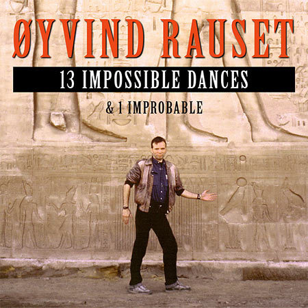 13 Impossible Dances - Oyvind Rauset